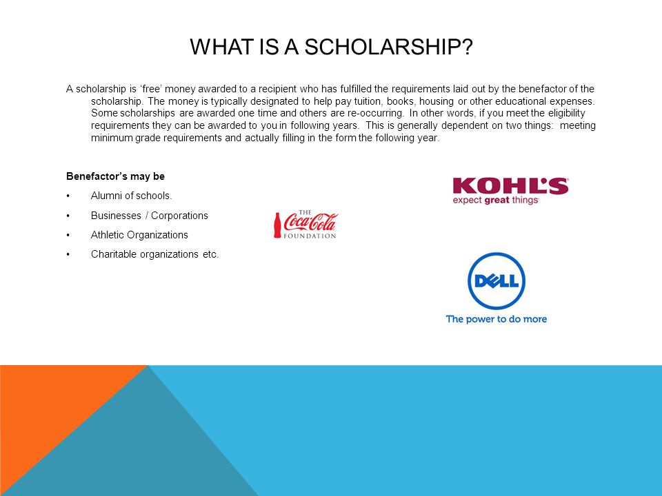 WHAT IS A SCHOLARSHIP.