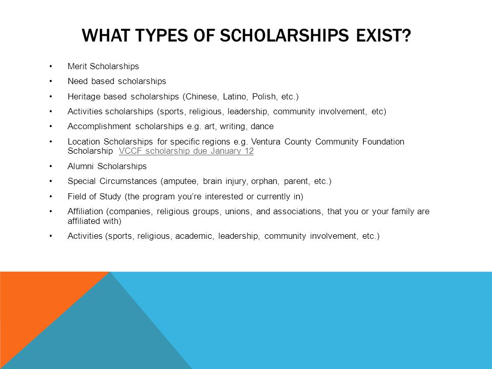 WHAT TYPES OF SCHOLARSHIPS EXIST.