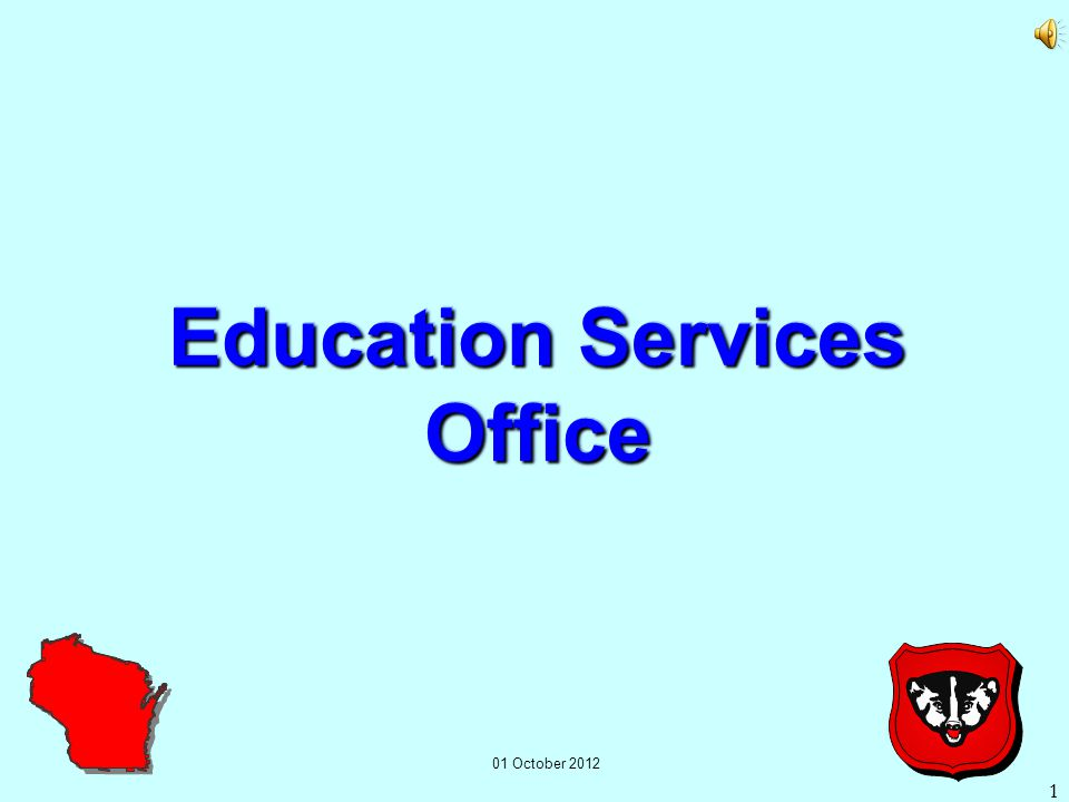 1 1 Education Services Office 01 October 2012