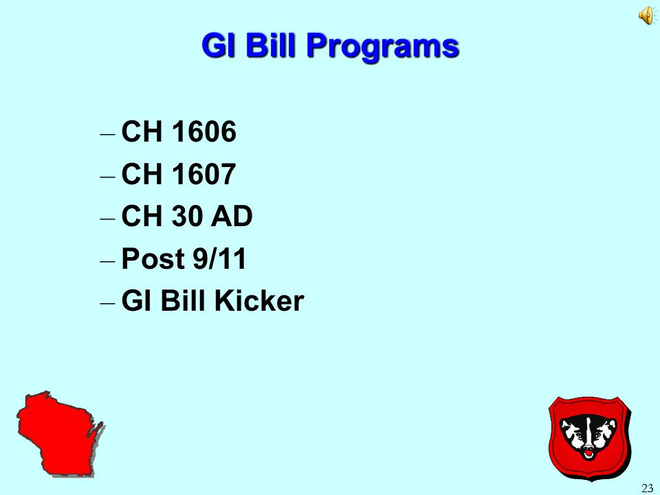 22 WI GI Bill Important Info The WI GI Bill (a state remission program) should not be confused with the WI Tuition Grant (a state reimbursement progra
