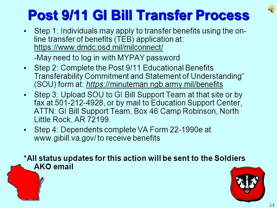 33 Post 9/11 GI Bill Transferability Eligibility for Soldier to Transfer – Must have served in the Armed Forces AFTER 01 August 2009 – Must have compl