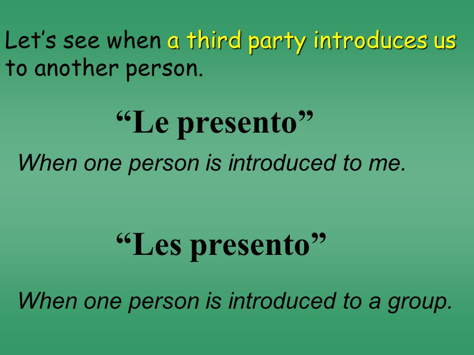 a third party introduces us Let's see when a third party introduces us to another person.