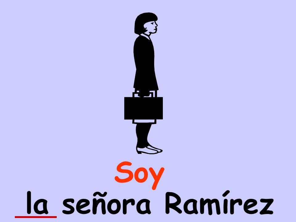 la señora Ramírez Soy