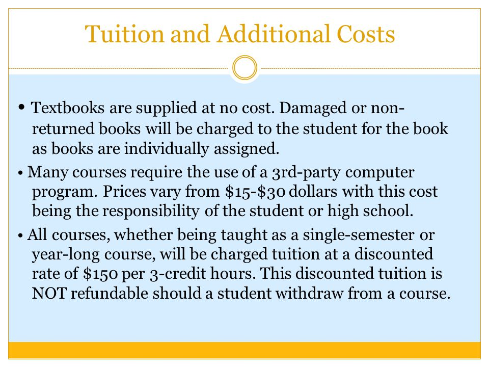 Tuition and Additional Costs Textbooks are supplied at no cost.