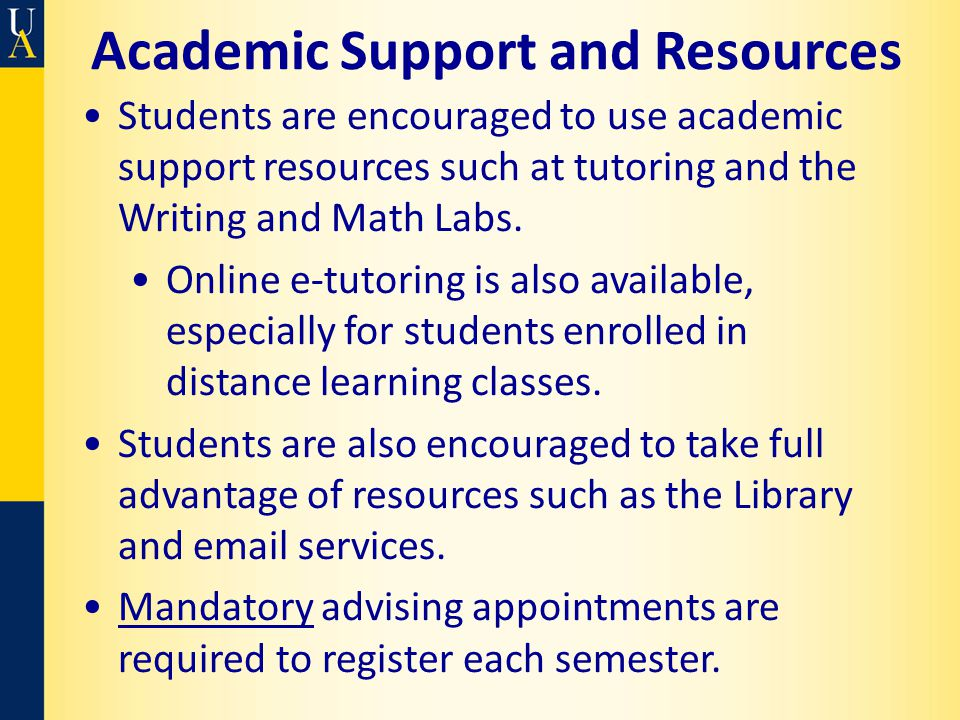 Academic Support and Resources Students are encouraged to use academic support resources such at tutoring and the Writing and Math Labs. Online e-tuto