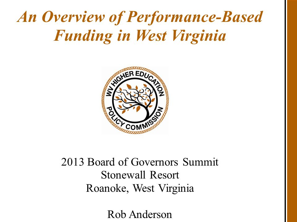 HCM Strategists Lumina Foundation Complete College America SREB Council and Commission Staff West Virginia Higher Education Policy Commission Legislative Partners