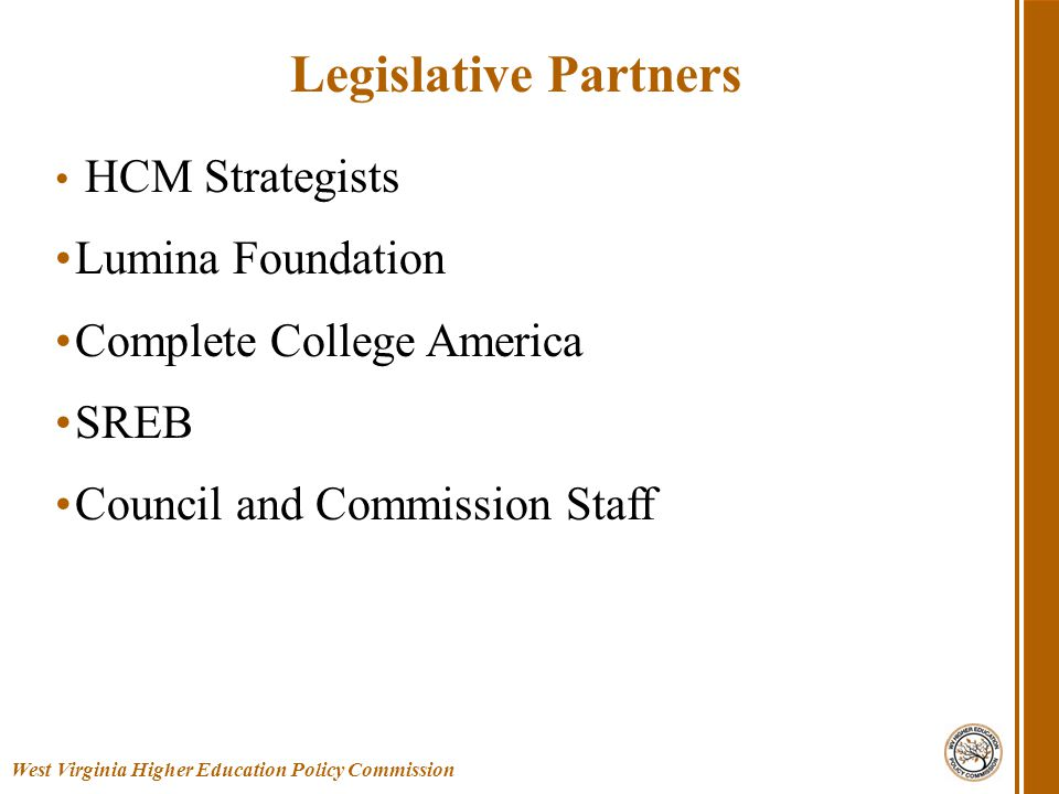 HCM Strategists Lumina Foundation Complete College America SREB Council and Commission Staff West Virginia Higher Education Policy Commission Legislat