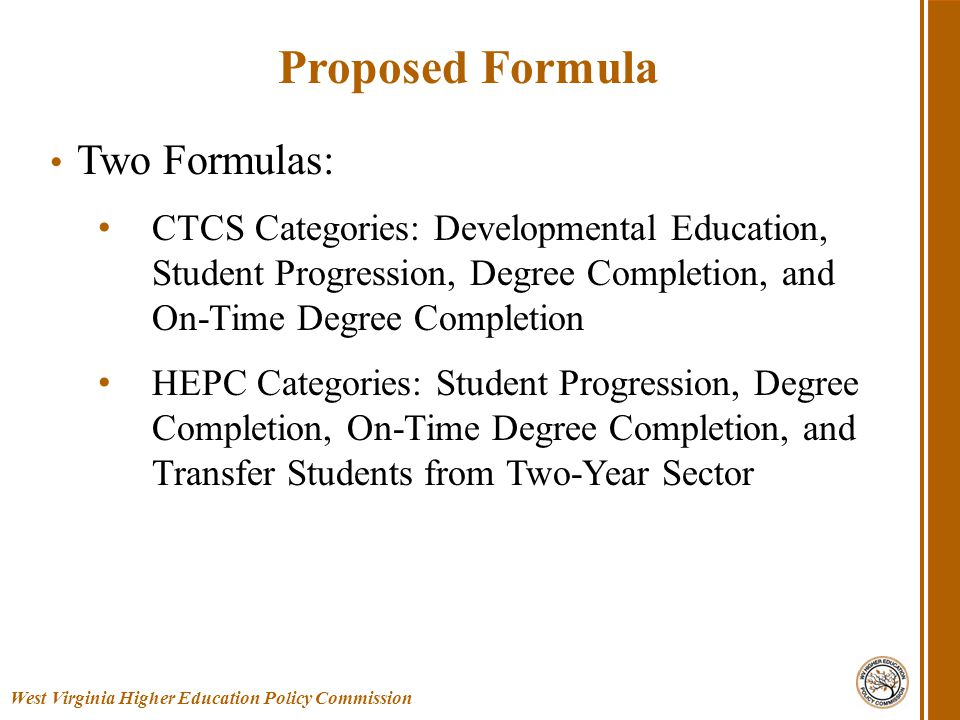 Two Formulas: CTCS Categories: Developmental Education, Student Progression, Degree Completion, and On-Time Degree Completion HEPC Categories: Student