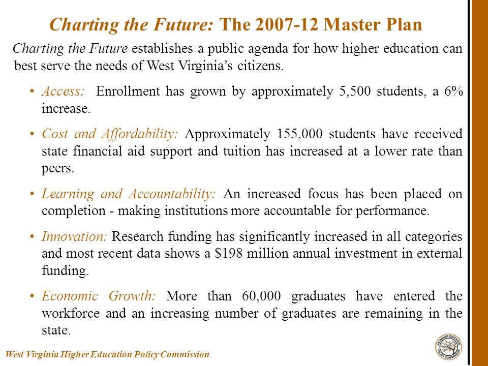 Would prefer new funding instead of pulling from base budget Current inequality in funding per student More input into the process West Virginia Higher Education Policy Commission Institutional Concerns