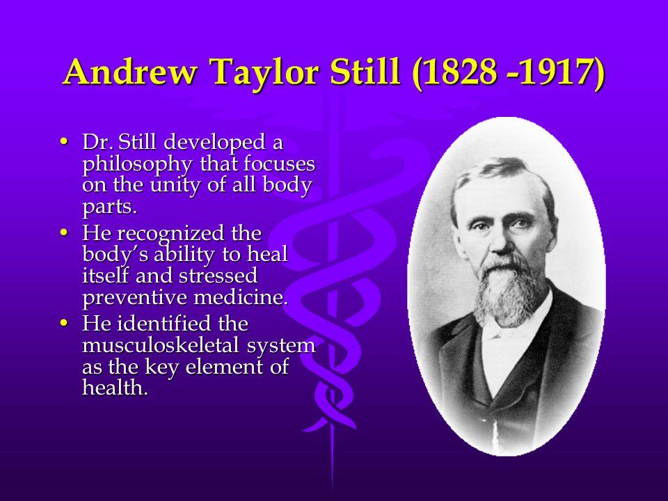 Andrew Taylor Still (1828 -1917) Dr.