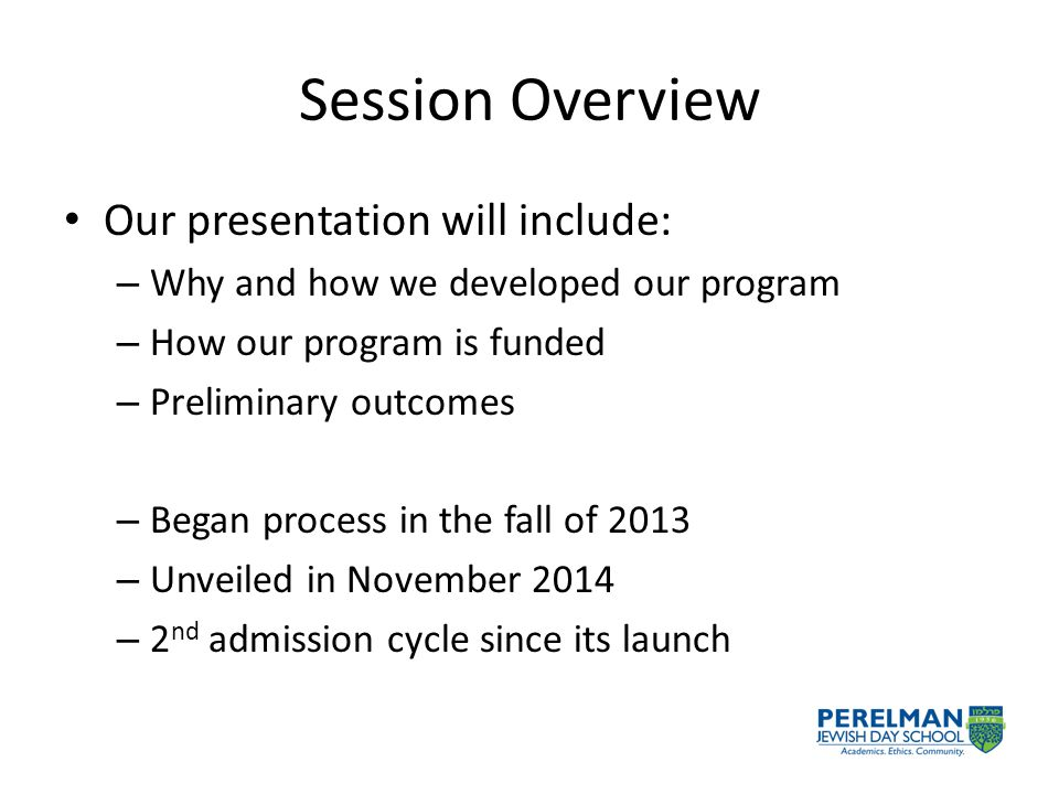 Session Overview Our presentation will include: – Why and how we developed our program – How our program is funded – Preliminary outcomes – Began process in the fall of 2013 – Unveiled in November 2014 – 2 nd admission cycle since its launch