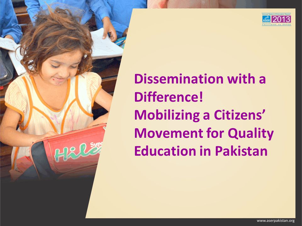 Dissemination with a Difference! Mobilizing a Citizens' Movement for Quality Education in Pakistan
