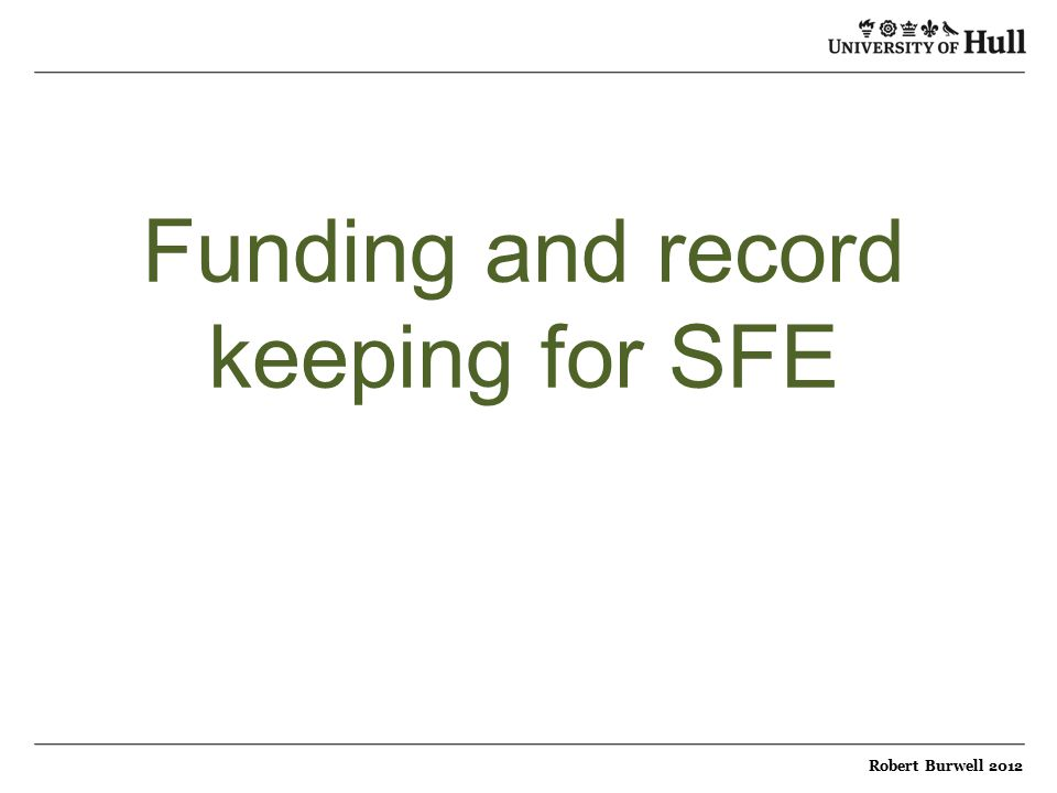 Funding and record keeping for SFE Robert Burwell 2012