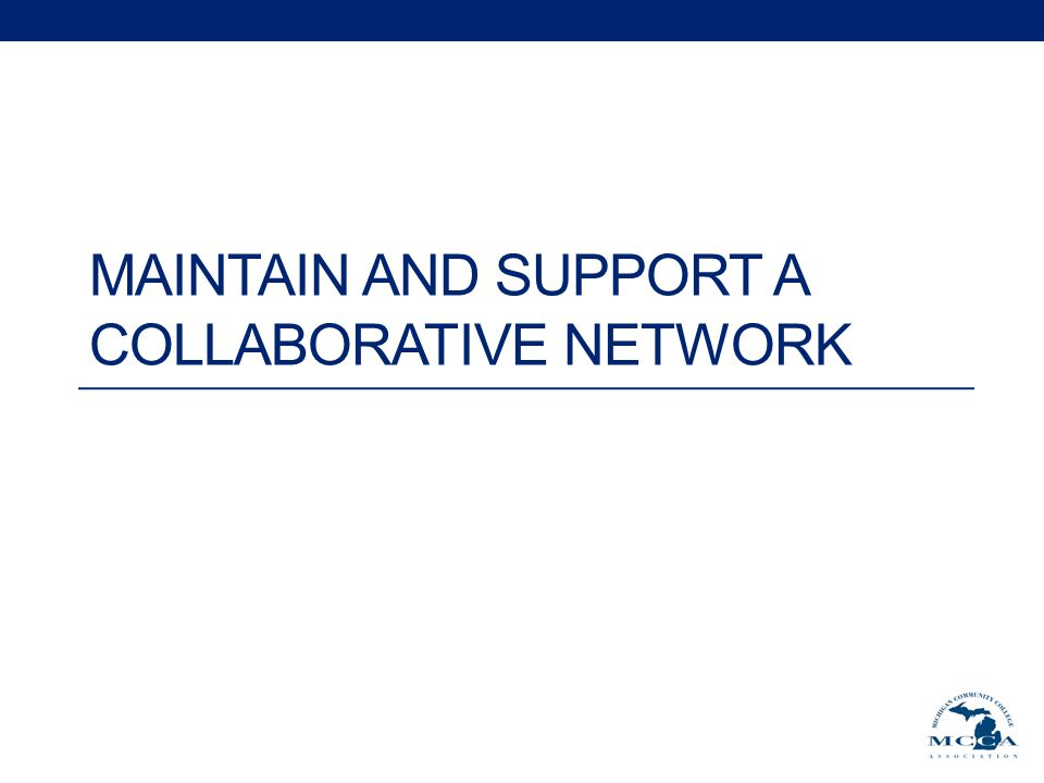 MAINTAIN AND SUPPORT A COLLABORATIVE NETWORK