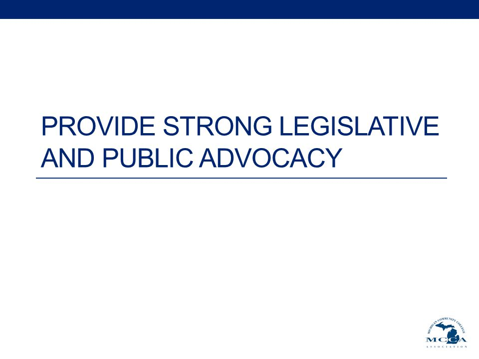 PROVIDE STRONG LEGISLATIVE AND PUBLIC ADVOCACY