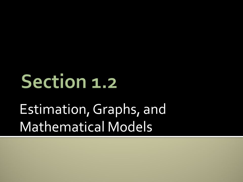 Estimation, Graphs, and Mathematical Models