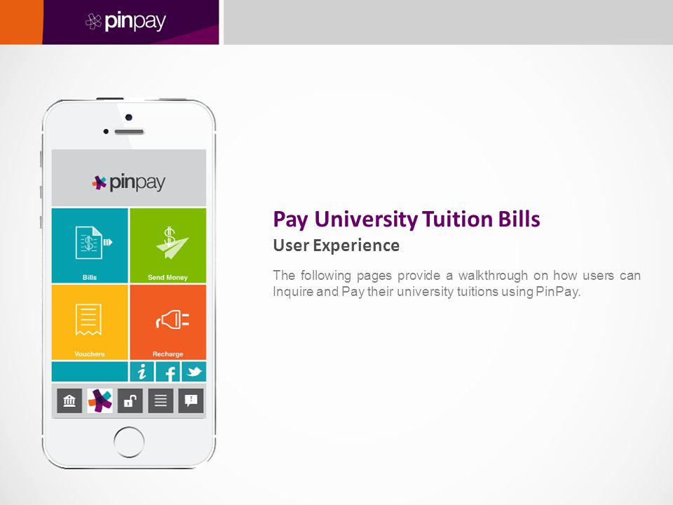 Pay University Tuition Bills User Experience The following pages provide a walkthrough on how users can Inquire and Pay their university tuitions usin