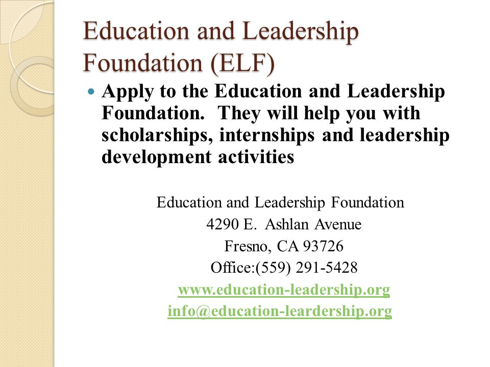 Education and Leadership Foundation (ELF) Apply to the Education and Leadership Foundation.