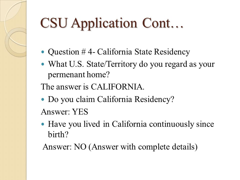 CSU Application Cont… Question # 4- California State Residency What U.S.