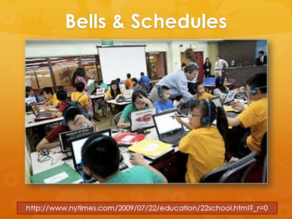 Bells & Schedules http://www.nytimes.com/2009/07/22/education/22school.html _r=0