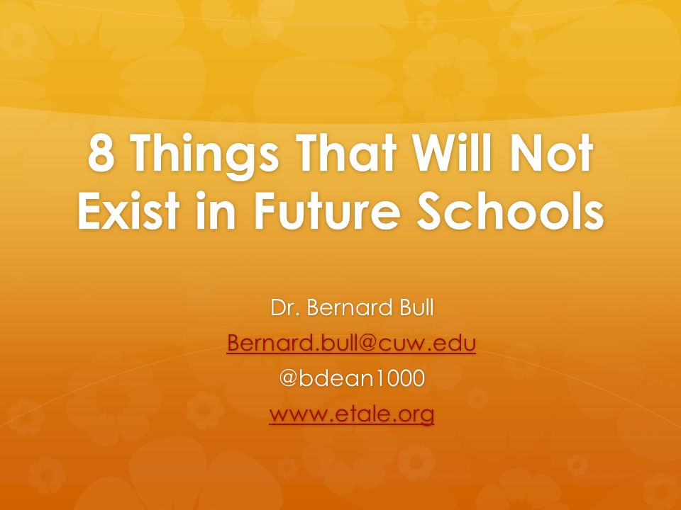 8 Things That Will Not Exist in Future Schools Dr.