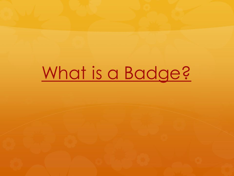 What is a Badge