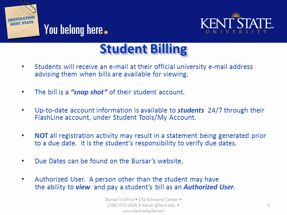 Student Billing Students will receive an e-mail at their official university e-mail address advising them when bills are available for viewing.