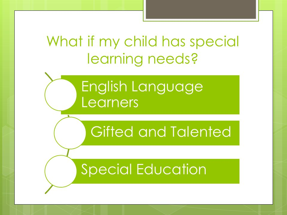 What if my child has special learning needs.
