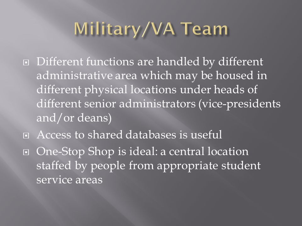  Different functions are handled by different administrative area which may be housed in different physical locations under heads of different senior administrators (vice-presidents and/or deans)  Access to shared databases is useful  One-Stop Shop is ideal: a central location staffed by people from appropriate student service areas