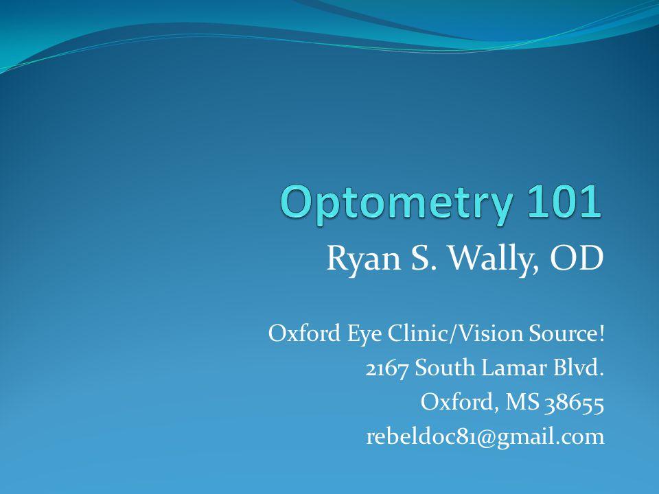 Ryan S. Wally, OD Oxford Eye Clinic/Vision Source.