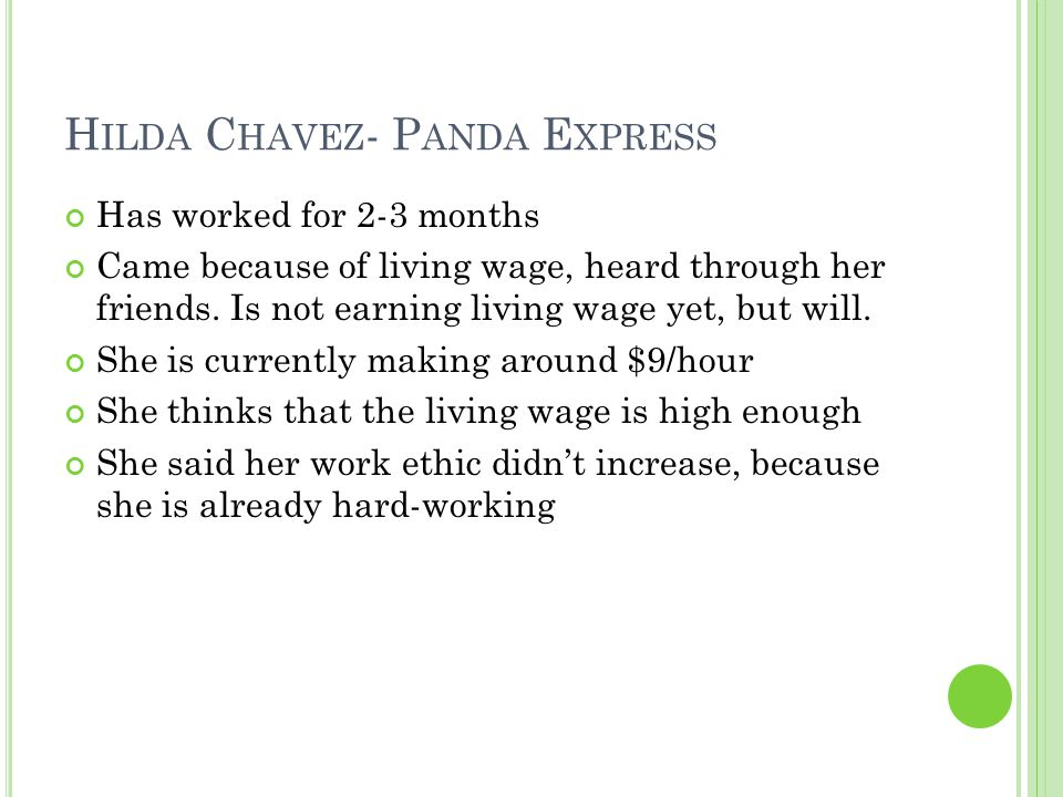 H ILDA C HAVEZ - P ANDA E XPRESS Has worked for 2-3 months Came because of living wage, heard through her friends.