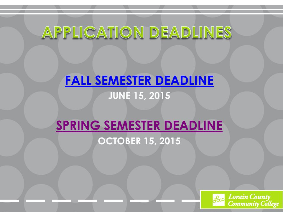 FALL SEMESTER DEADLINE JUNE 15, 2015 SPRING SEMESTER DEADLINE OCTOBER 15, 2015