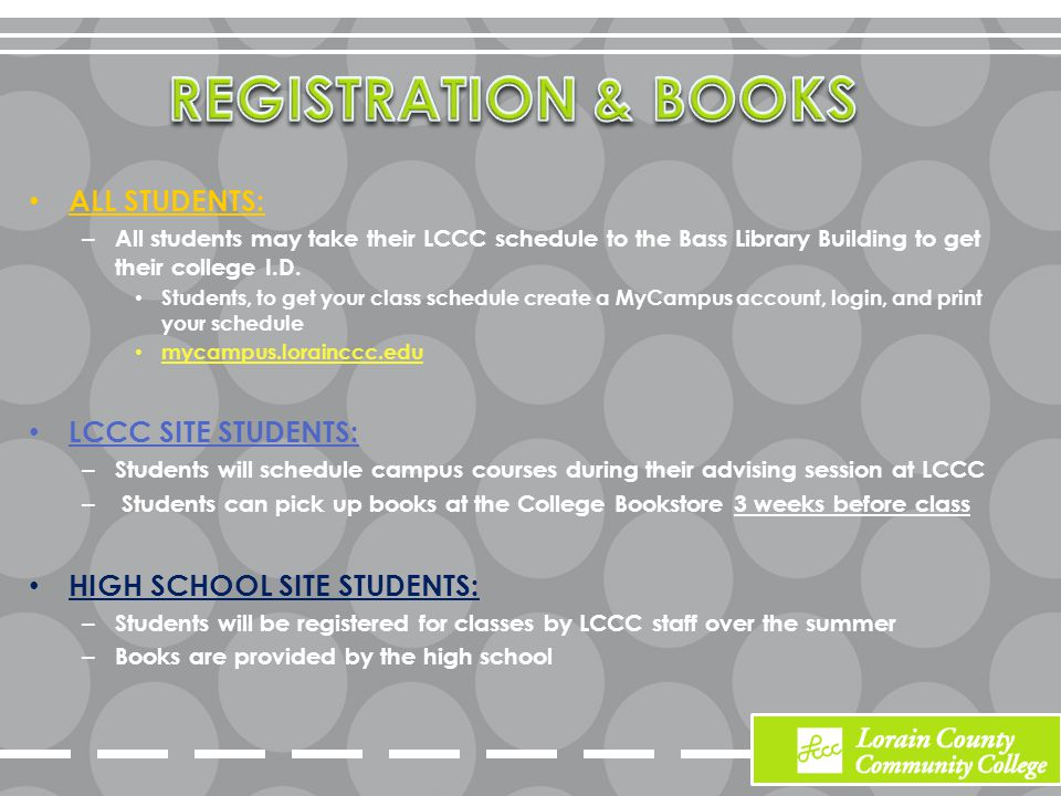 ALL STUDENTS: – All students may take their LCCC schedule to the Bass Library Building to get their college I.D.