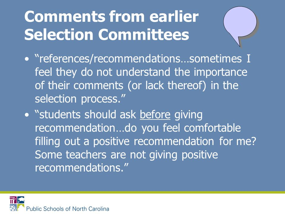 """Comments from earlier Selection Committees """"references/recommendations…sometimes I feel they do not understand the importance of their comments (or la"""