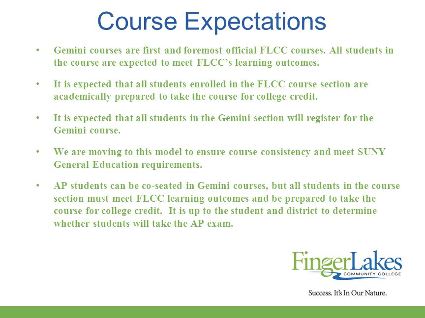 Course Expectations Gemini courses are first and foremost official FLCC courses.
