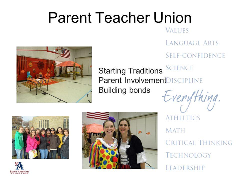 Parent Teacher Union Starting Traditions Parent Involvement Building bonds