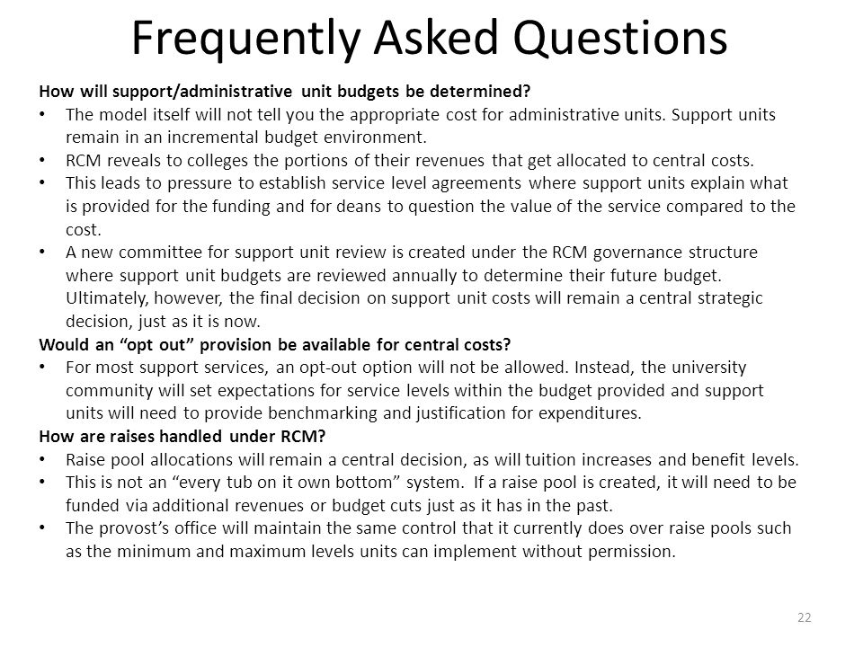 Frequently Asked Questions How will support/administrative unit budgets be determined.