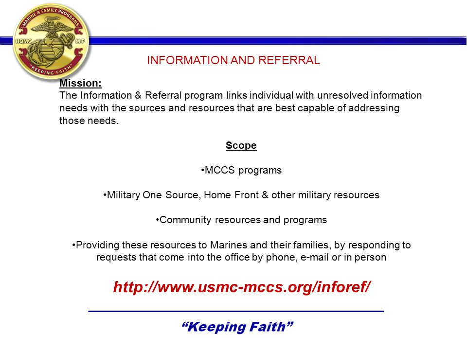 INFORMATION AND REFERRAL Mission: The Information & Referral program links individual with unresolved information needs with the sources and resources
