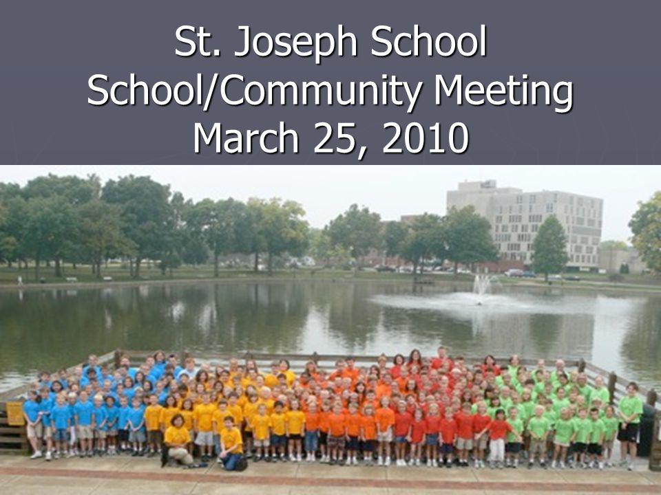 St. Joseph School School/Community Meeting March 25, 2010