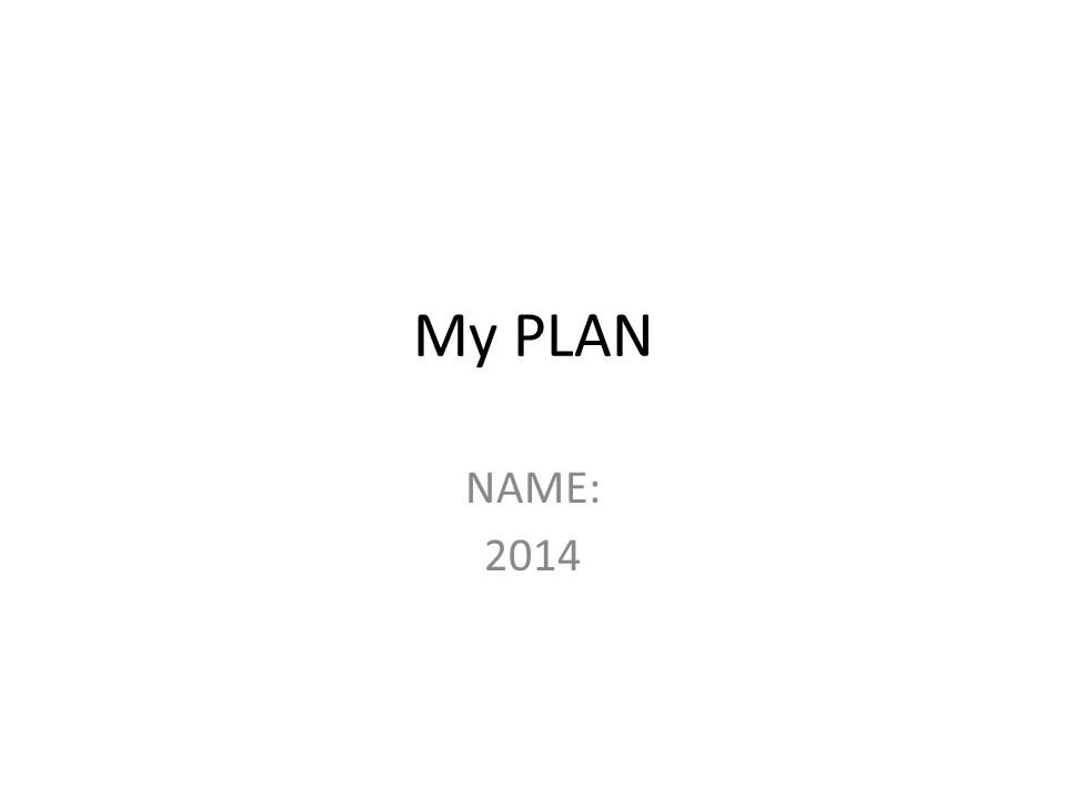 My PLAN NAME: 2014