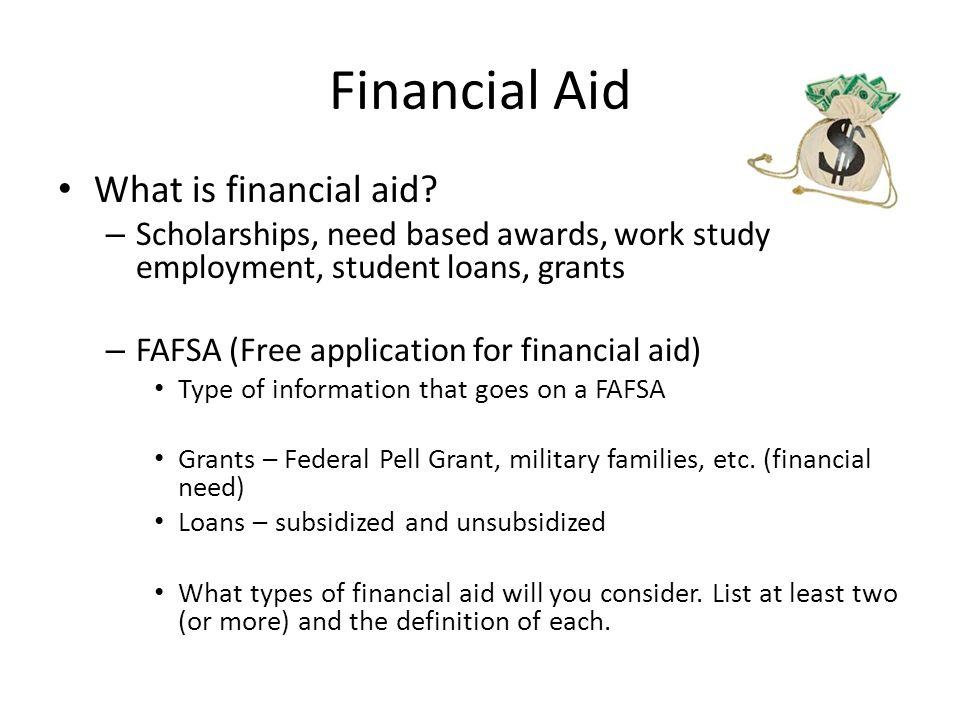 Financial Aid What is financial aid.