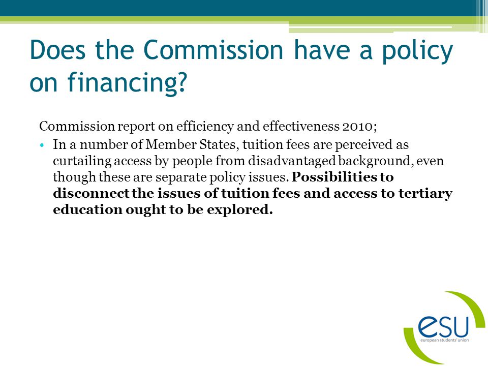Does the Commission have a policy on financing.