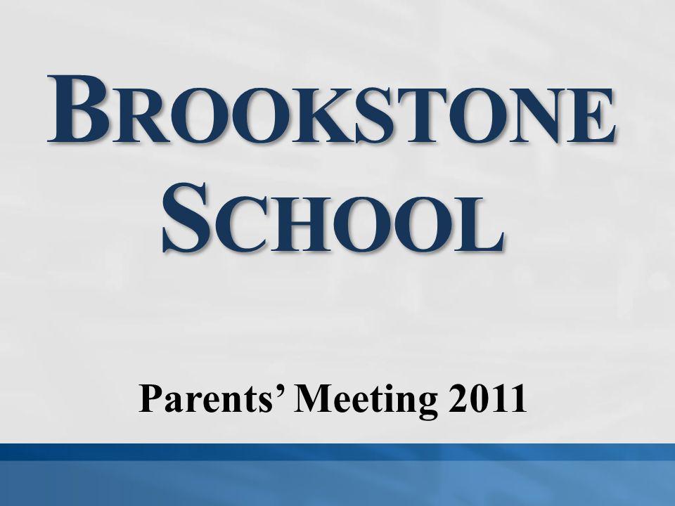 B ROOKSTONE S CHOOL Parents' Meeting 2011