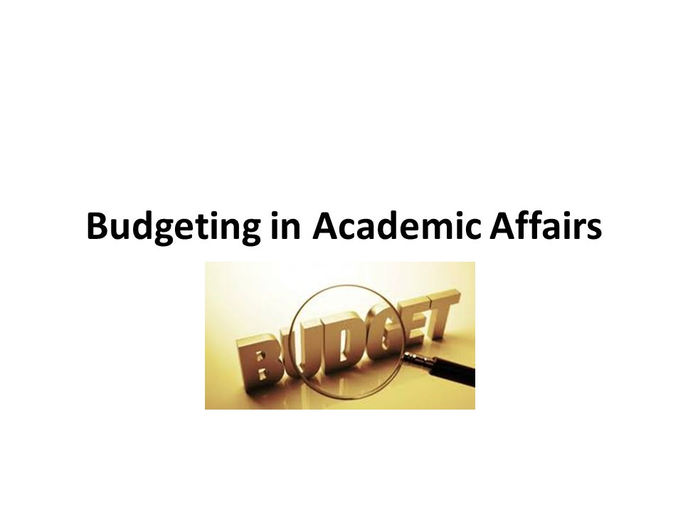 Budgeting in Academic Affairs