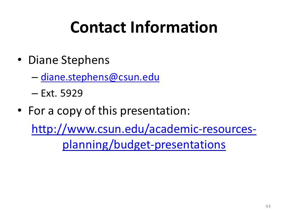 Contact Information Diane Stephens – diane.stephens@csun.edu diane.stephens@csun.edu – Ext. 5929 For a copy of this presentation: http://www.csun.edu/