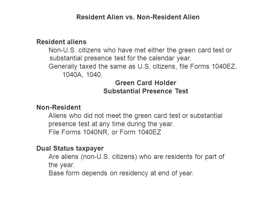 Resident Alien vs. Non-Resident Alien Resident aliens Non-U.S.