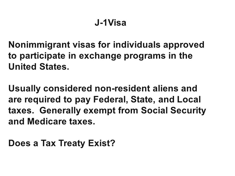 J-1Visa Nonimmigrant visas for individuals approved to participate in exchange programs in the United States.