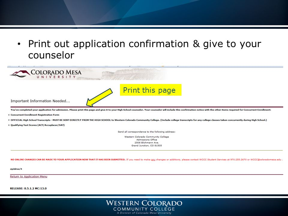 Print out application confirmation & give to your counselor Print this page
