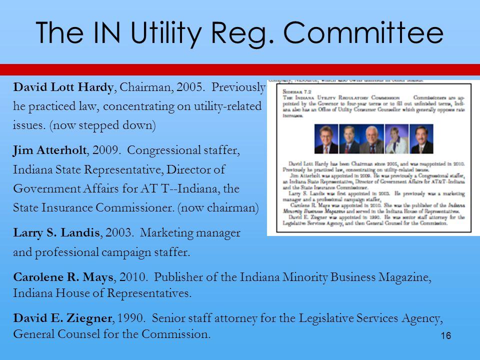 The IN Utility Reg. Committee David Lott Hardy, Chairman, 2005.