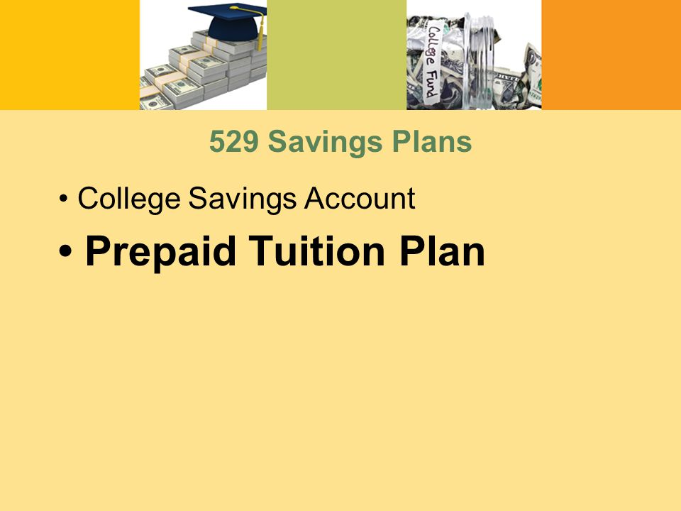 529 Savings Plans College Savings Account Prepaid Tuition Plan